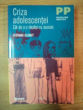 CRIZA ADOLESCENTEI . CAI DE A O DEPASI CU SUCCES de STEPHANE CLERGET , 2012