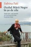 Ocolul Marii Negre in 90 de zile: Sapte tari, opt granite si o lovitura de stat in prime-time/Sabina Fati
