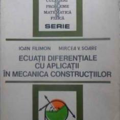 ECUATII DIFERENTIALE CU APLICATII IN MECANICA CONSTRUCTIILOR - IOAN FILIMON, MIR