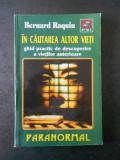 BERNARD RAQUIN - IN CAUTAREA ALTOR VIETI