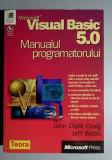 Visual Basic 5.0 - Manualul programatorului - John Clark Craig, Jeff Webb