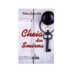 Cheia din Smirna - Tatiana Salem-Levy