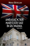 Ambasadorii Maiestății Sale în România 1964-1970