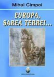 Cumpara ieftin Europa, sarea Terrei.../Mihai Cimpoi