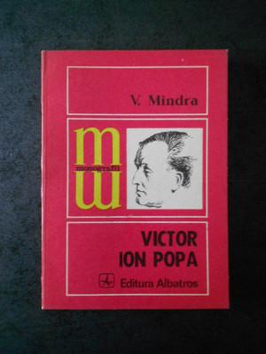 V. MINDRA - VICTOR ION POPA (Colectia Monografii) foto