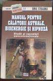 Adevarul Emil Strainu Manual Pentru Calatorii Astrale Bioenergie si Hipnoza