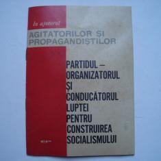 Partidul - organizatorul si conducatorul luptei pentru construirea socialismului