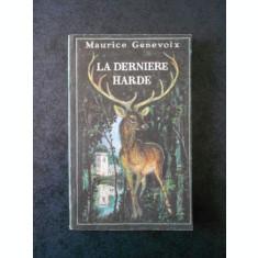 MAURICE GENEVOIX - LA DERNIERE HARDE