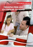Terapia prin joc la copilul cu ADHD - Oana MOTIU SOCACIU