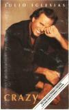 Caseta Julio Iglesias – Crazy , originala
