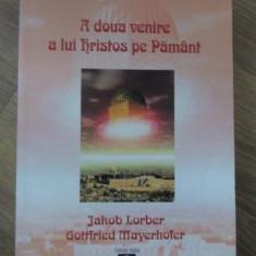A DOUA VENIRE A LUI HRISTOS PE PAMANT-JAKOB LORBER, GOTTFRIED MAYERHOFER