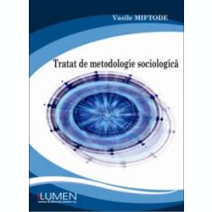 Tratat de metodologie sociologica - Vasile MIFTODE