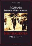 România în Primul Război Mondial. Neutralitatea 1914–1916