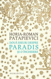Doua eseuri despre paradis si o incheiere/Horia-Roman Patapievici, Humanitas