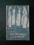 ETIENNE REY - VIATA SENTIMENTALA A LUI BERLIOZ