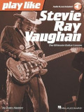 Play Like Stevie Ray Vaughan: The Ultimate Guitar Lesson Book with Online Audio Tracks