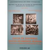 Dacia in sistemul socio-economic roman cu privire la atelierele mestesugaresti locale - Doina Benea (Coord.)