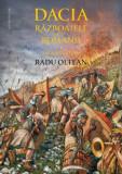 Cumpara ieftin Dacia. Razboaiele cu romanii. Sarmizegetusa/Radu Oltean