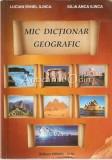 Cumpara ieftin Mic Dictionar Geografic - Lucian Irinel Ilinca, Iulia Anca Ilinca
