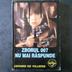 GERARD DE VILLIERS - ZBORUL 007 NU MAI RASPUNDE