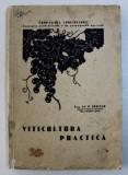 VITICULTURA PRACTICA de AL. P. IONESCU - CU 32 DE FIGURI INTEXT , 1934