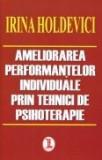 Ameliorarea performantelor individuale prin tehnici de psihoterapie