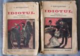 "F. Dostoievski - Idiotul (trad. Zizica Patrașcanu) (""Cultura Românească"", 2 vol)"