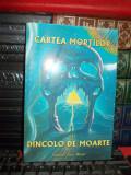 SAMAEL AUN WEOR - CARTEA MORTILOR SI DINCOLO DE MOARTE , 2004