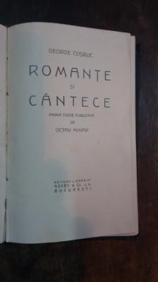 George Cosbuc - Romante si Cantece - Prima editie - OCTAV MINAR foto