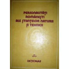 Personalitati romanesti ale stiintelor naturii si tehnicii - Dictionar