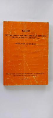GHID PENTRU INSTALATII ELECTRICE CU TENSIUNI PANA LA 1000 V c.a.  SI 1500 V c.c foto