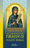 Viata si minunile Preacuvioasei Parascheva povestite tinerilor/Vasile Nechita