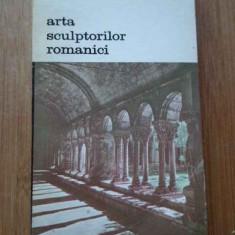 Arta Sculptorilor Romanici - Henri Focillon ,293622