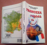 Franceza Rapida - curs practic (include CD) - Ana-Maria Cazacu, Iulia Robert