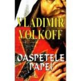 Oaspetele Papei - Vladimir Volkoff