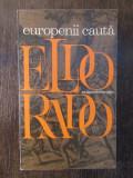 EUROPENII CAUTA ELDORADO-RAIMONDO LURAGHI