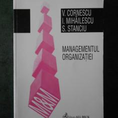 V. CORNESCU - MANAGEMENTUL ORGANIZATIEI