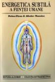 Energetica subtila a fiintei umane - Aliodor Manolea
