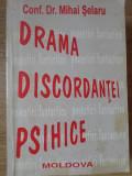 DRAMA DISCORDANTEI PSIHICE - MIHAI SELARU