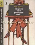 Engleza Fara Profesor. Teach Yourself English III - Dan Dutescu