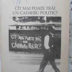 CAT MAI POATE TRAI UN CADAVRU POLITIC? - VICTOR FRUNZA