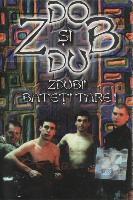 Casetă audio Zdob Si Zdub - Zdubii Bateți Tare