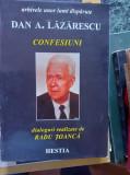 Dan A. Lazarescu – Confesiuni. Dialoguri realizate de Radu Toanca