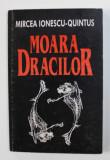 MOARA DRACILOR de MIRCEA IONESCU - QUINTUS , 1999