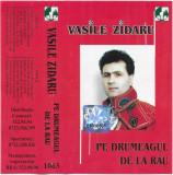 Caseta Vasile Zidaru – Pe Drumeagul De La Râu , originala