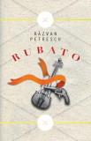 Rubato   Razvan Petrescu, Curtea Veche