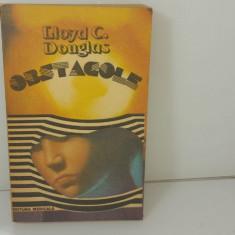 Lloyd C Douglas - Obstacole