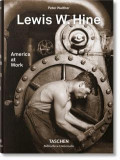 Lewis W. Hine. America at Work - by PETER WALTHER