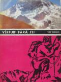 Varfuri fara zei (alpinism) - Fritz Rudolph