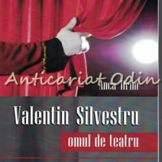 Valentin Silvestru - Omul De Teatru - Anca Ifrim - Dedicatie Si Autograf